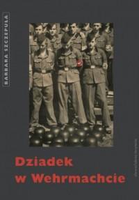Dziadek w Wehrmachcie - okładka książki
