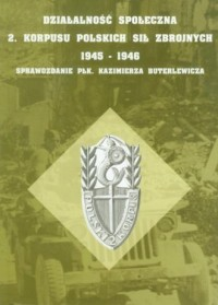 Działalność społeczna 2 Korpusu Polskich Sił Zbrojnych - okładka książki