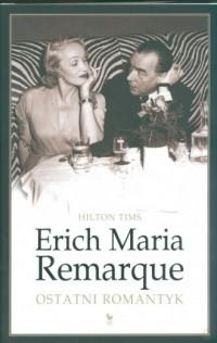 Erich Maria Remarque. Ostatni romantyk - okładka książki