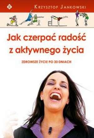 Jak czerpać radość z aktywnego - okładka książki