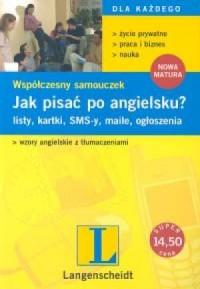 Jak pisać po angielsku? Listy, kartki, SMS-y, maile, ogłoszenia - okładka podręcznika
