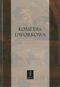 Komedia dworkowa. Antologia - Agnieszka Ziołowicz - okładka książki