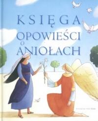 Księga opowieści o aniołach - okładka książki