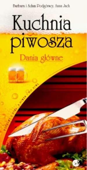 Kuchnia piwosza. Dania główne - okładka książki