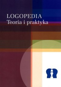 Logopedia. Teoria i praktyka - okładka książki