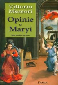 Opinie o Maryi - Vittorio Messori - okładka książki
