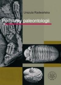 Podstawy paleontologii - Urszula Radwańska - okładka książki