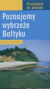 Poznajemy wybrzeże Bałtyku. Przewodnik do plecaka - okładka książki