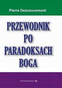 Przewodnik po paradoksach Boga - okładka książki