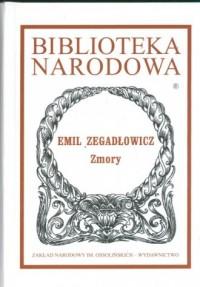 Zmory. Biblioteka Narodowa - Emil Zegadłowicz - okładka książki