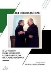 Akt dobrosąsiedzki - 30 lat Traktatu - okładka książki