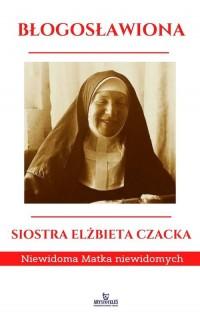 Błogosławiona Siostra Elżbieta - okładka książki
