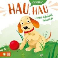 Co słychać. Hau hau i inne dźwięki - okładka książki