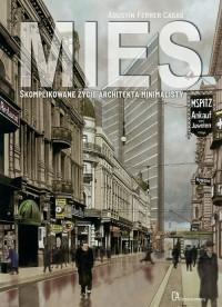 MIES. Skomplikowane życie architekta - okładka książki