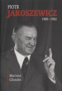 Piotr Jaroszewicz 1909-1992 - okładka książki