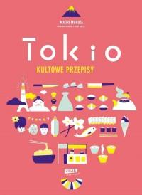 Tokio. Kultowe przepisy - okładka książki