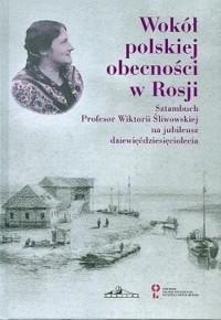 Wokół polskiej obecności w Rosji - okładka książki