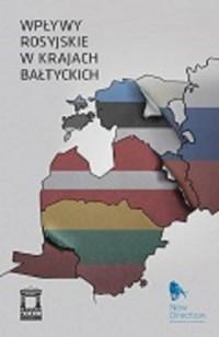 Wpływy rosyjskie w krajach bałtyckich - okładka książki