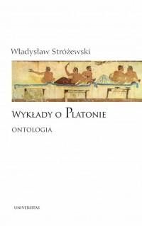 Wykłady o Platonie. Ontologia - okładka książki