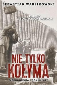 Polacy w sowieckich łagrach. Nie - okładka książki