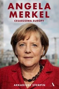 Angela Merkel. Cesarzowa Europy - okładka książki