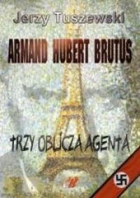 Armand - Hubert - Brutus. Trzy - okładka książki