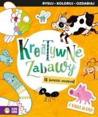 Kreatywne zabawy W świecie zwierząt - okładka książki
