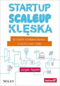 Startup, scaleup, klęska. 42 ścieżki - okładka książki