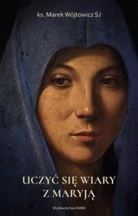 Uczyć się wiary z Maryją - okładka książki