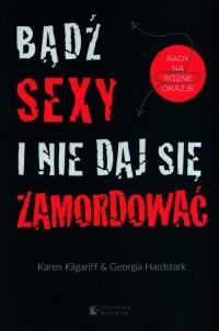 Bądź sexy i nie daj się zamordować - okładka książki