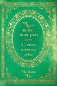 Kolor śmierci, odcień grobu czyli - okładka książki