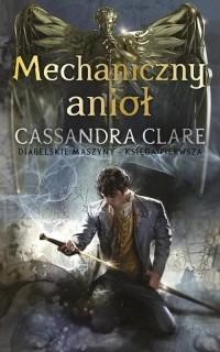 Mechaniczny anioł. Diabelskie maszyny - okładka książki