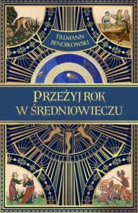 Przeżyj rok w średniowieczu - okładka książki