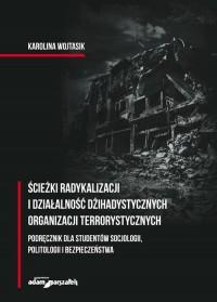 Ścieżki radykalizacji i działalność - okładka książki