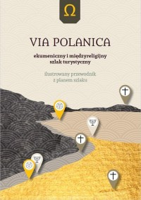 VIA POLANICA. Ekumeniczny i międzyreligijny - okładka książki