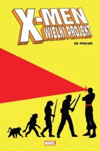 X-Men: Wielki projekt - okładka książki