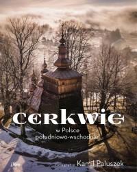 Cerkwie w Polsce południowo-wschodniej - okładka książki