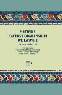 Metryka katedry ormiańskiej we - okładka książki
