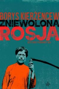 Zniewolona Rosja. Historia poddaństwa - okładka książki