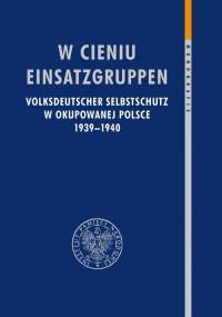 W cieniu Einsatzgruppen. Volksdeutscher - okładka książki