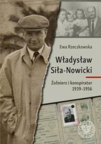 Władysław Siła-Nowicki. Żołnierz - okładka książki