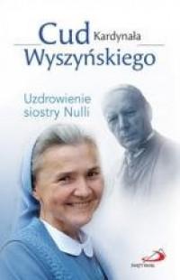 Cud Kardynała Wyszyńskiego - okładka książki
