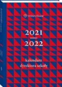 Kalendarz Dyrektora Szkoły 2021/2022 - okładka książki