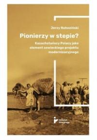 Pionierzy w stepie? - okładka książki