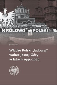 Władze Polski ludowej wobec Jasnej - okładka książki