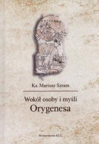 Wokół osoby i myśli Orygenesa - okładka książki