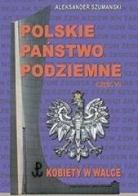 Polskie Państwo Podziemne cz. 7. - okładka książki