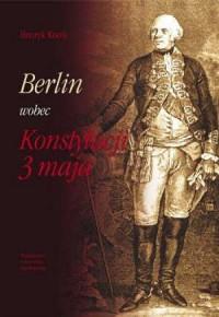 Berlin wobec Konstytucji 3 maja - okładka książki