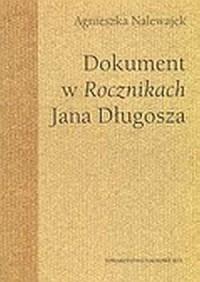 Dokument w Rocznikach Jana Długosza - okładka książki