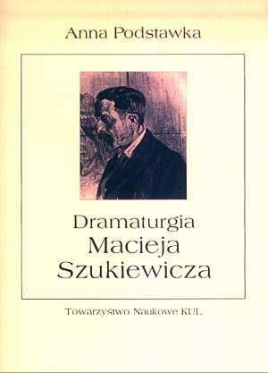 Dramaturgia Macieja Szukiewicza - okładka książki